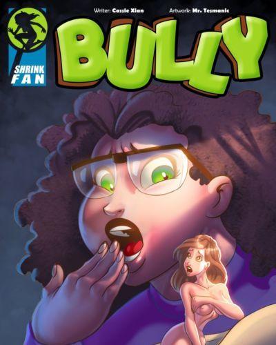 Shrink Fan- Bully by Mr. Tesmanic