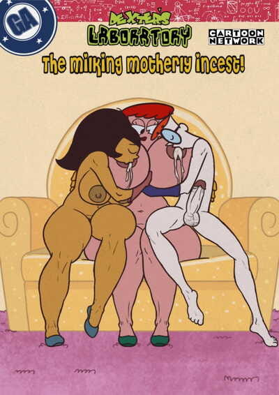 Grigori Dexters Laboratory The Milking Motherly Incest Full Complete Pages