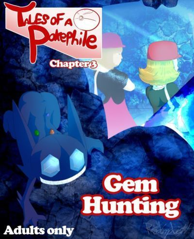 [RedImpLight] Tales Of A Pokephile Ch. 3 - Gem Hunting (Pokemon) [Ongoing]