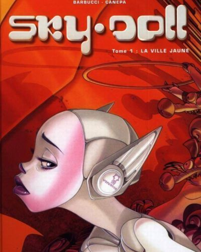 [Barbucci & Canepa] Sky Doll #1 - The Yellow City